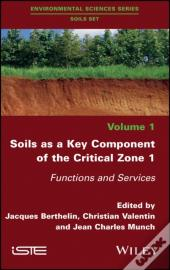 Soils As A Key Component Of The Critical Zone 1