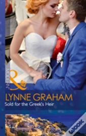 Sold For The Greek'S Heir (Brides For The Taking, Book 3)