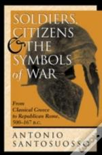 Soldiers, Citizens And The Symbols Of War
