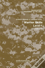 Soldier'S Manual Of Common Tasks: Warrior Skills Level 1 (Stp 21-1-Smct) (August 2015 Edition)