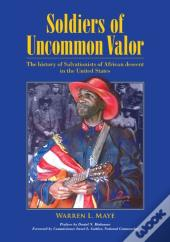 Soldiers Of Uncommon Valor