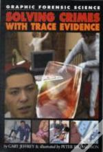 Solving Crimes With Trace Evidence
