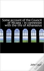 Some Account Of The Council Of Nicaea :