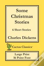 Some Christmas Stories (Cactus Classics Large Print)