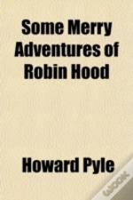 Some Merry Adventures Of Robin Hood