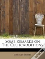 Some Remarks On The Celticadditions