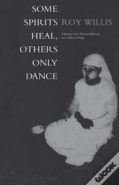 Some Spirits Heal, Others Only Dance
