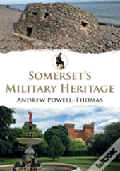 Somerset'S Military Heritage