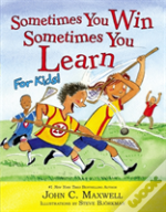 Sometimes You Win - Sometimes You Learn For Kids