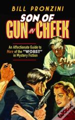 Son Of Gun In Cheek: An Affectionate Guide To More Of The 'Worst' In Mystery Fiction