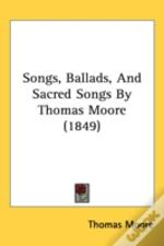 Songs, Ballads, And Sacred Songs By Thomas Moore (1849)