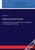 Songs Of Work And Worship