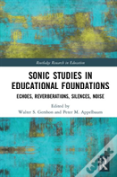 Sonic Studies In Educational Foundations