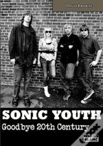 Sonic Youth - Goodbye 20th Century