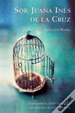 Sor Juana Ines De La Cruz - Selected Works