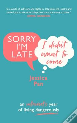 Wook.pt - Sorry I'm Late I Didn'T Want to Come