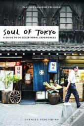 Soul Of Tokyo - A Guide Of Exceptional Experiences
