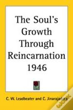 Soul'S Growth Through Reincarnation 1946
