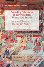 Sounding Otherness In Early Modern Theater And Travel Writing