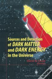 Sources And Detection Of Dark Matter And Dark Energy In The Universe