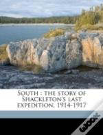 South : The Story Of Shackleton'S Last E