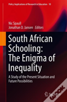 South African Schooling: The Enigma Of Inequality