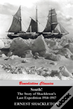South! The Story Of Shackleton'S Last Ex