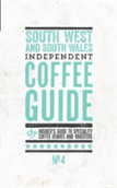 South West And South Wales Independent Coffee Guide