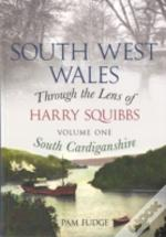 South West Wales Through The Lens Of Harry Squibbs South Cardiganshire