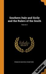 Southern Italy And Sicily And The Rulers Of The South; Volume 2