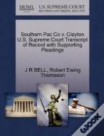Southern Pac Co V. Clayton U.S. Supreme Court Transcript Of Record With Supporting Pleadings