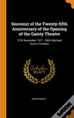 Souvenir Of The Twenty-Fifth Anniversary Of The Opening Of The Gaiety Theatre