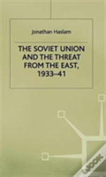 Soviet Union And The Threat From The East1933-41