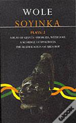 Soyinka Playsplay Of Giants; From Zia With Love; A Source Of Hyacinths; The Beatification Of Area Boy