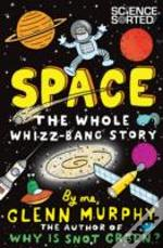 Space The Whole Whizz Bang Story