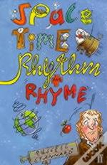 Space, Time, Rhythm And Rhyme