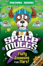 Spacemutts: Fluffy Assassins From Mars!