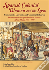 Spanish Colonial Women And The Law