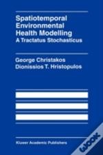 Spatiotemporal Environmental Health Modelling A Tractatus Stochasticus