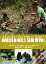 Special Forces Wilderness Survival Guide