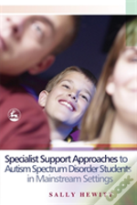 SPECIALIST SUPPORT APPROACHES TO AUTISM SPECTRUM DISORDER STUDENTS IN MAINSTREAM SETTINGS