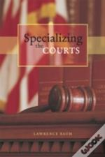 Specializing The Courts