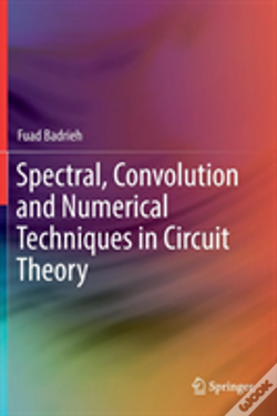 Wook.pt - Spectral, Convolution And Numerical Techniques In Circuit Theory