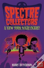 Spectre Collectors: A New York Nightmare!