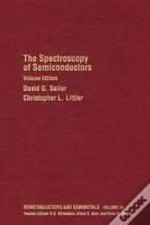 Spectroscopy Of Semiconductors, The. Semiconductors And Semimetals: Volume 36.