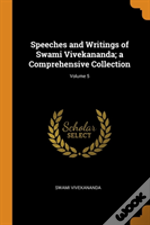 Speeches And Writings Of Swami Vivekananda; A Comprehensive Collection; Volume 5