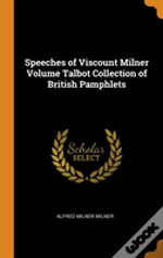 Speeches Of Viscount Milner Volume Talbot Collection Of British Pamphlets