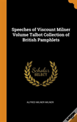 Wook.pt - Speeches Of Viscount Milner Volume Talbot Collection Of British Pamphlets
