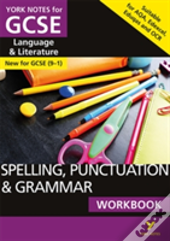 Spelling, Punctuation And Grammar Workbook: York Notes For Gcse (9-1)