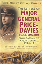 Spellmount Military Memoirs: The Letters Of Major General Price Davies Vc, Cb, Cmg, Dso